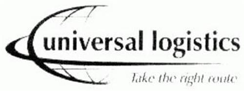 UNIVERSAL LOGISTICS TAKE THE RIGHT ROUTE