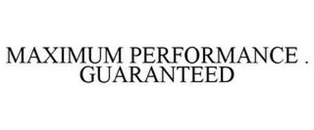 MAXIMUM PERFORMANCE ·  GUARANTEED