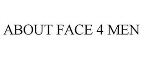 ABOUT FACE 4 MEN