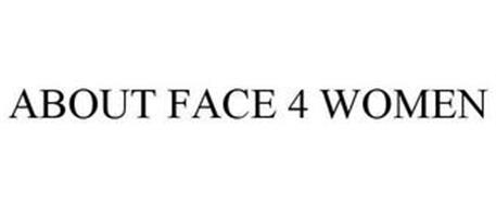 ABOUT FACE 4 WOMEN