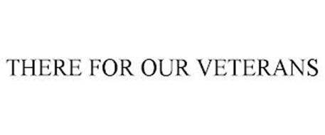 THERE FOR OUR VETERANS