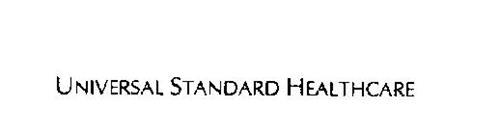 UNIVERSAL STANDARD HEALTHCARE