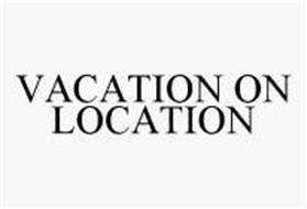 VACATION ON LOCATION