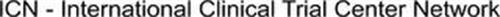 ICN - INTERNATIONAL CLINICAL TRIAL CENTER NETWORK