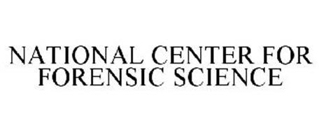 NATIONAL CENTER FOR FORENSIC SCIENCE