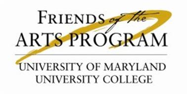 FRIENDS OF THE ARTS PROGRAM UNIVERSITY OF MARYLAND UNIVERSITY COLLEGE