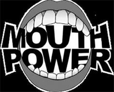 MOUTH POWER