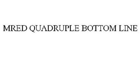 MRED QUADRUPLE BOTTOM LINE
