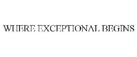 WHERE EXCEPTIONAL BEGINS