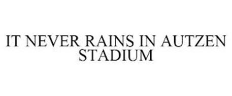 IT NEVER RAINS IN AUTZEN STADIUM