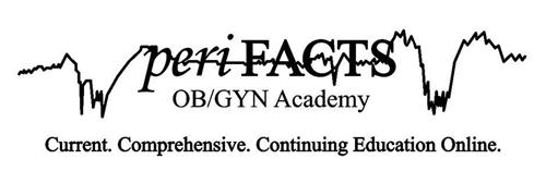 PERIFACTS OB/GYN ACADEMY CURRENT. COMPREHENSIVE. CONTINUING EDUCATION ONLINE.