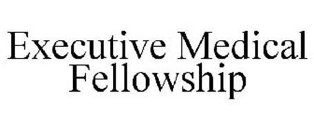 EXECUTIVE MEDICAL FELLOWSHIP