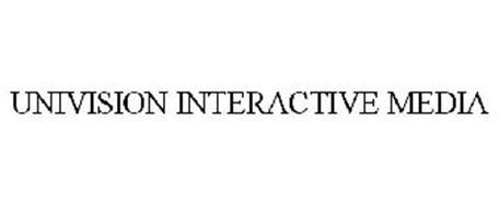 UNIVISION INTERACTIVE MEDIA