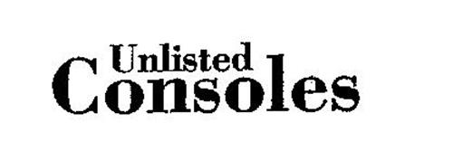 UNLISTED CONSOLES