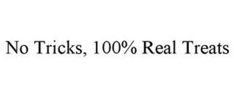 NO TRICKS, 100% REAL TREATS