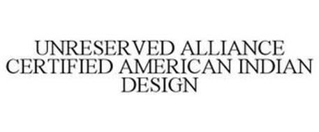 UNRESERVED ALLIANCE CERTIFIED AMERICAN INDIAN DESIGN