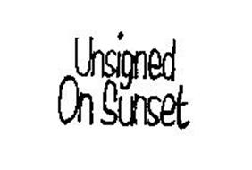 UNSIGNED ON SUNSET