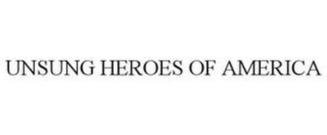 UNSUNG HEROES OF AMERICA