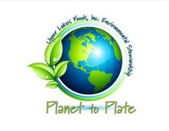 PLANET TO PLATE UPPER LAKES FOODS, INC.ENVIRONMENTAL STEWARDSHIP