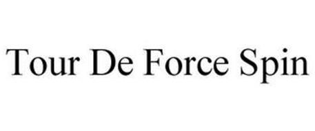 TOUR DE FORCE SPIN