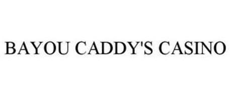 BAYOU CADDY'S CASINO