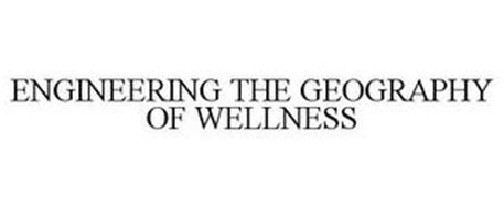 ENGINEERING THE GEOGRAPHY OF WELLNESS