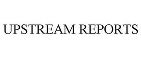 UPSTREAM REPORTS