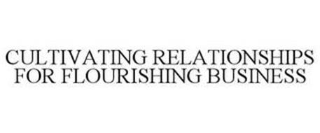 CULTIVATING RELATIONSHIPS FOR FLOURISHING BUSINESS