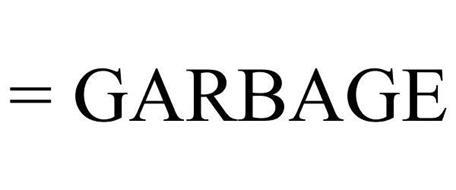 = GARBAGE