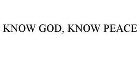 KNOW GOD, KNOW PEACE