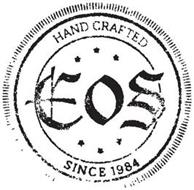 EOS HAND CRAFTED SINCE 1984