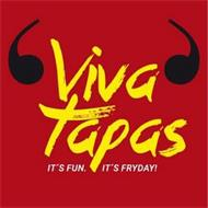 VIVA TAPAS IT'S FUN. IT'S FRYDAY!