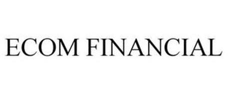 ECOM FINANCIAL