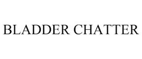 BLADDER CHATTER
