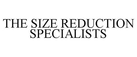 THE SIZE REDUCTION SPECIALISTS