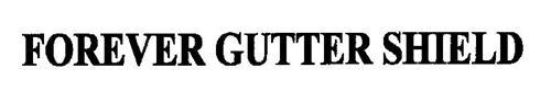FOREVER GUTTER SHIELD