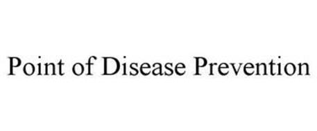 POINT OF DISEASE PREVENTION