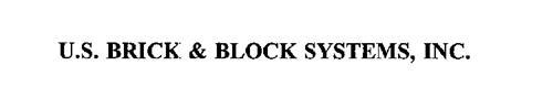 U.S. BRICK & BLOCK SYSTEMS, INC.