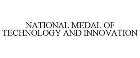 NATIONAL MEDAL OF TECHNOLOGY AND INNOVATION