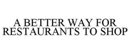 A BETTER WAY FOR RESTAURANTS TO SHOP