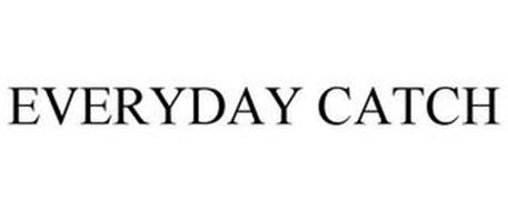 EVERYDAY CATCH