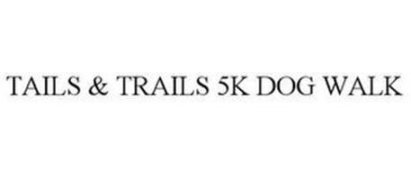 TAILS & TRAILS 5K DOG WALK