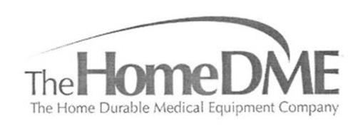 THE HOME DME THE HOME DURABLE MEDICAL EQUIPMENT COMPANY ...