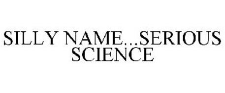 SILLY NAME...SERIOUS SCIENCE