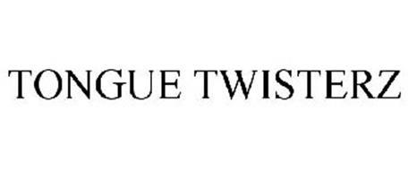 TONGUE TWISTERZ