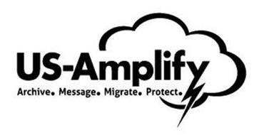US-AMPLIFY ARCHIVE. MESSAGE. MIGRATE. PROTECT.