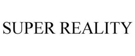 SUPER REALITY