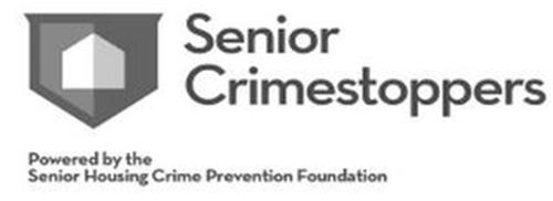 SENIOR CRIMESTOPPERS POWERED BY THE SENIOR HOUSING CRIME PREVENTION FOUNDATION