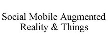 SOCIAL MOBILE AUGMENTED REALITY & THINGS