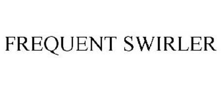 FREQUENT SWIRLER